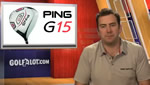 Ping G15 and i15